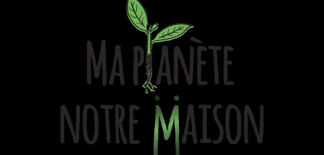 Campagne Ma planète, notre maison